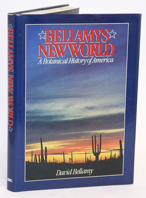Bellamy's new world a botanical history of America. David Bellamy.