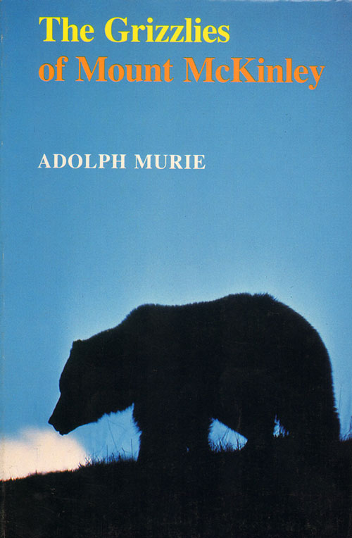 The grizzlies of Mount McKinley. Adolph Murie.