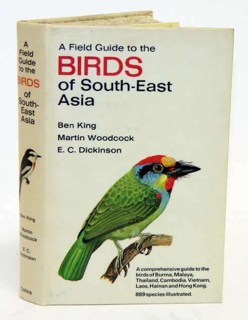 A field guide to the birds of south-east Asia, covering Burma, Malaya, Thailand, Cambodia, Vietnam, Laos and Hong Kong. Ben King.