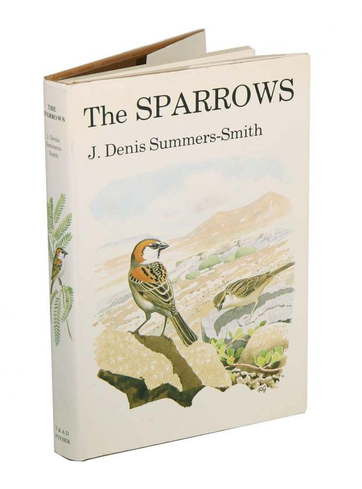 The sparrows: a study of the genus Passer. J. Denis Summers-Smith.