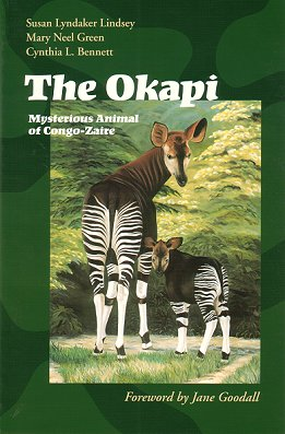 The Okapi: mysterious animal of Congo-Zaire. Susan L. Lindsey.