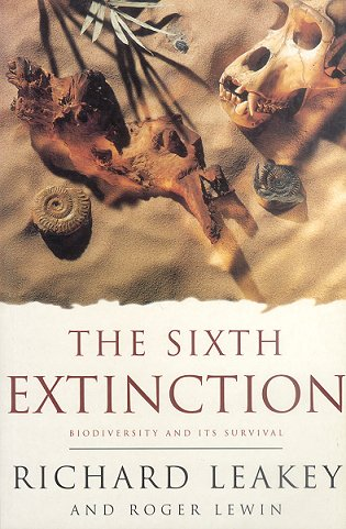 The sixth extinction: biodiversity and its survival. Richard Leakey, Roger Lewin.