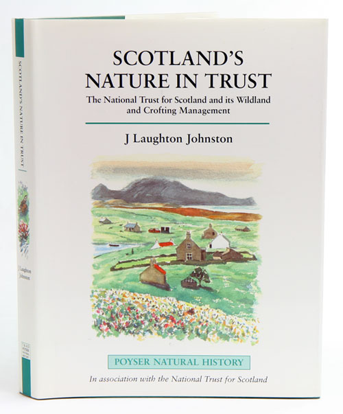 Scotland's nature in trust: the National Trust for Scotland and its wildlife and crofting management. J. Laughton Johnston.