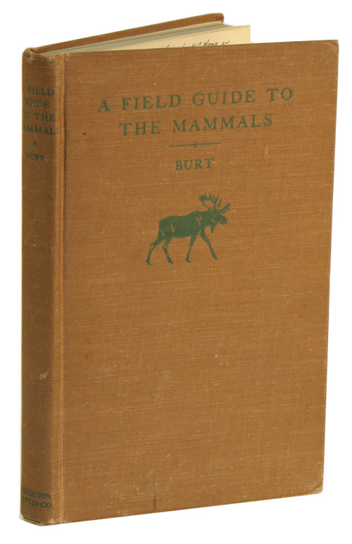 A field guide to the mammals, giving field marks of all species found north of the Mexican boundary. William Henry Burt, Richard Philip Grossenheider.