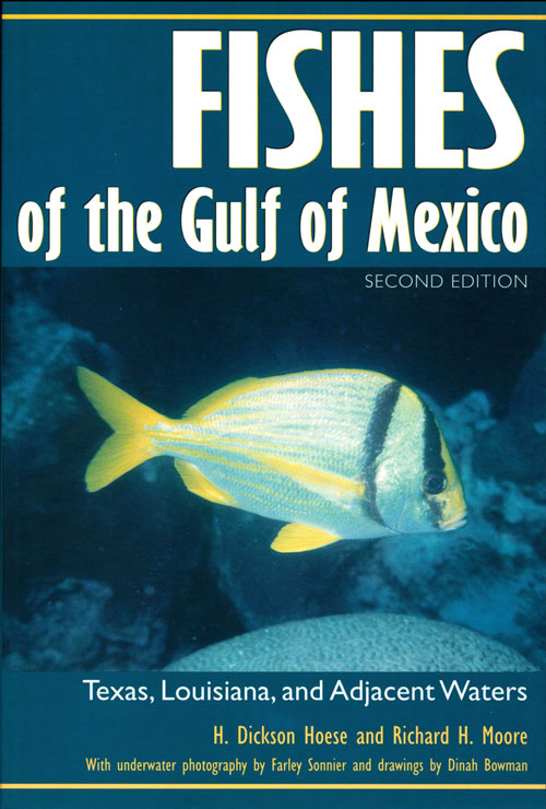 Fishes of the Gulf of Mexico: Texas, Louisiana, and adjacent waters. H. Dickson Hoese, Richard H. Moore.