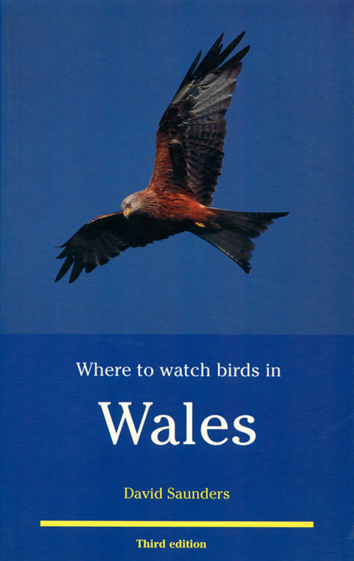 Where to watch birds in Wales. David Saunders.