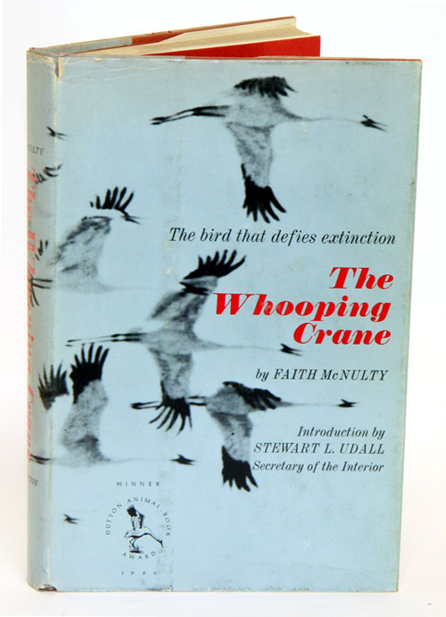 The Whooping Crane: the bird that defies extinction. Faith McNulty.
