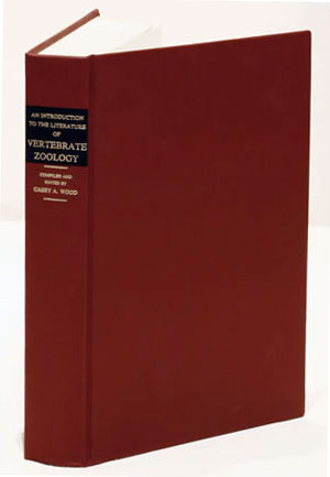 An introduction to the literature of vertebrate zoology [facsimile]. Casey A. Wood.