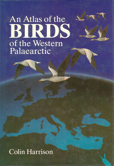 An atlas of the birds of the Western Palaearctic. Colin Harrison.