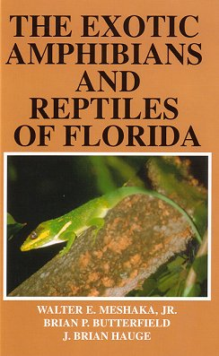 The exotic reptiles and amphibians of Florida. Walter E. Meshaka.