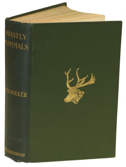 Mostly mammals: zoological essays. R. Lydekker.