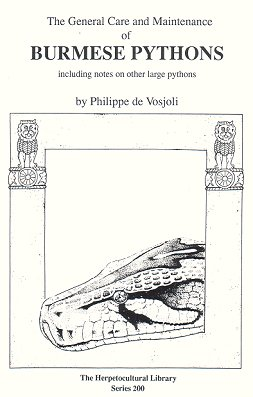 The general care and maintenance of Burmese Pythons. Philippe de Vosjoli.