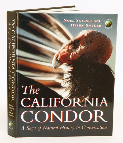 The California Condor: a saga of natural history and conservation. Noel and Helen Snyder.