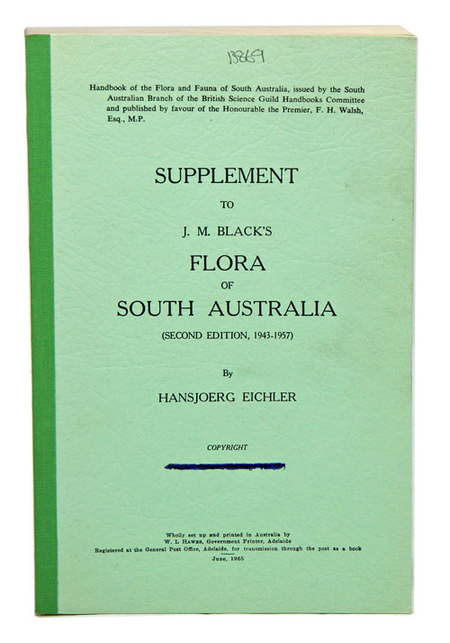 Supplement to J. M. Black's Flora of South Australia (second edition, 1943-1957). Hansjoerg Eichler.