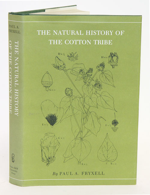 The natural history of the Cotton Tribe (Malvaceae, Tribe Gossypieae). Paul A. Fryxell.