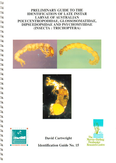 Preliminary guide to the identification of late instar larvae of Australian Polycentropodidae, Glossosomatidae, Dipseudopsidae and Psychomyiidae (Insecta: Trichoptera). David Cartwright.