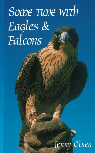 Some time with eagles and falcons. Jerry Olsen.
