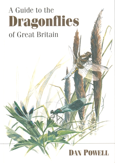 A guide to the dragonflies of Great Britain. Dan Powell.