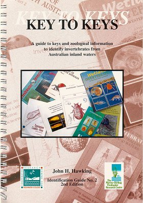 Key to keys: a guide to keys and zoological information to identify invertebrates from Australian inland waters. John H. Hawking.