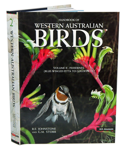 Handbook of Western Australian birds, volume two: Passerines (Blue-winged Pitta to Goldfinch). R. F. Johnstone, G M. Storr.