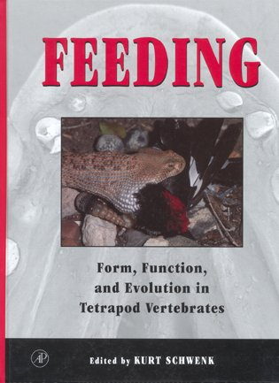 Feeding: form, function and evolution in tetrapod vertebrates. Kurt Schwenk.