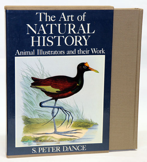 The art of natural history: animal illustrators and their work. S. Peter Dance.