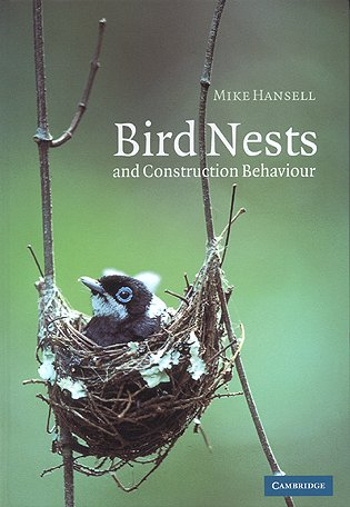 Bird nests and construction behaviour. Mike Hansell.