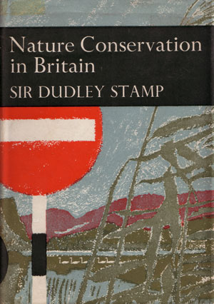 Nature conservation in Britain. Dudley Stamp.