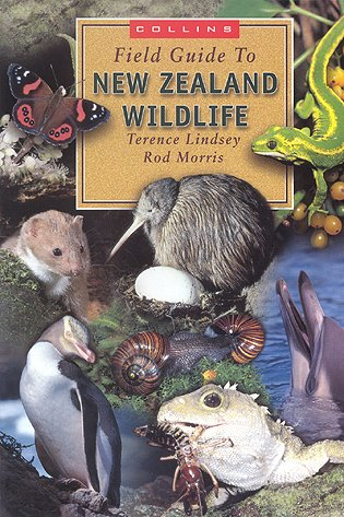 Collins field guide to New Zealand wildlife. Terence Lindsey, Rod Morris.