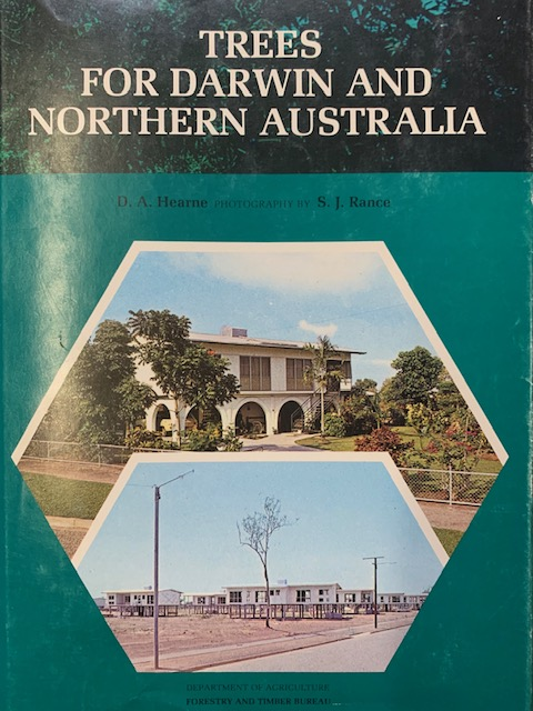 Trees for Darwin and northern Australia. D. A. Hearne.