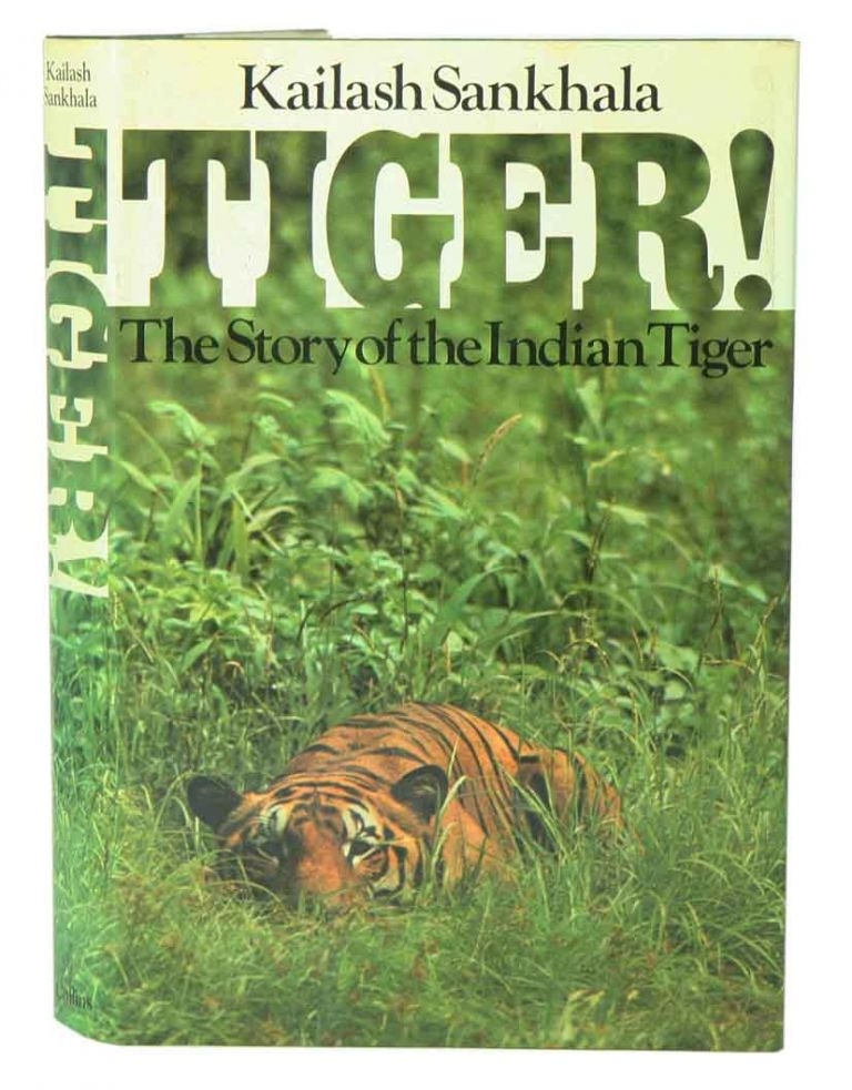 Tiger! The story of the Indian Tiger. Kailash Sankhala.