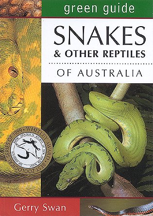 Green guide to snakes and other reptiles of Australia. Gerry Swan.