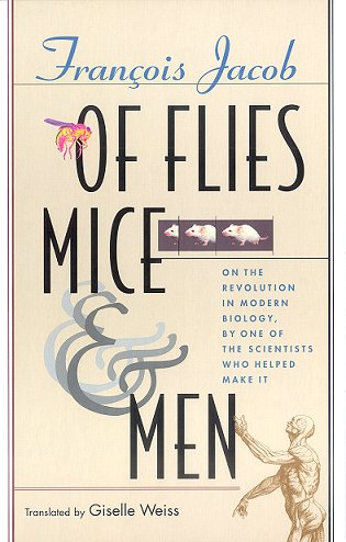 Of flies, mice, and men. Francois Jacob.