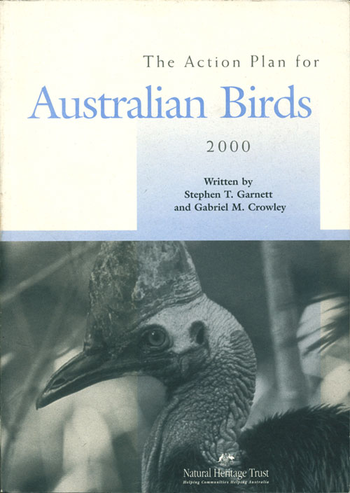 The Action Plan for Australian birds 2000. Stephen Garnett, Gabriel M. Crowley.