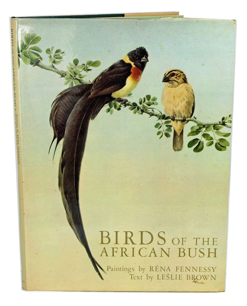 Birds of the African bush. Leslie Brown, Rena Fennessy.