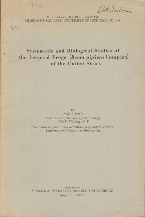 Systematic and biological studies of the Leopard Frogs (Rana pipiens Complex) of the United States. Ann E. Pace.