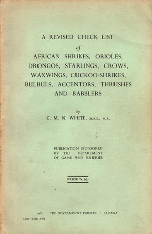 A revised check list of African shrikes, orioles, drongos, starlings, crows, waxwings, cuckoo-shrikes, bulbuls, accentors, thrushes and babblers. C. M. N. White.