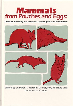 Mammals from pouches and eggs: genetics, breeding and evolution of marsupials and monotremes. Jennifer A. Marshall Graves.
