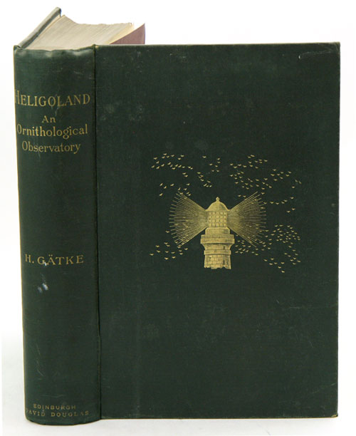 Heligoland as an ornithological laboratory. The result of fifty years' experience. Heinrich Gatke.