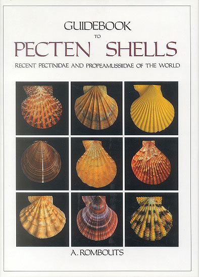 Guidebook to Pecten shells: recent Pectinidae and Propeamussiidae of the world. A. Rombouts.