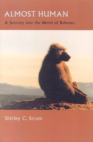 Almost human: a journey into the world of baboons. Shirley C. Strum.