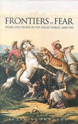 Frontiers of fear: tigers and people in the Malay world, 1600-1950. Peter Boomgaard.