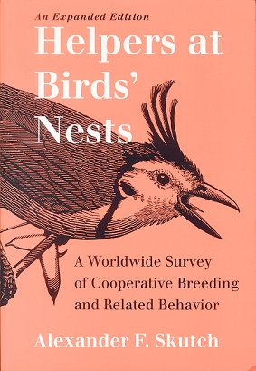 Helpers at birds' nests: a worldwide survey of cooperative breeding and related behavior. Alexander F. Skutch.