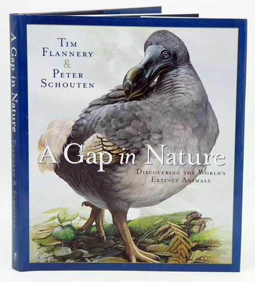A gap in nature: discovering the world's extinct animals. Tim Flannery, Peter Schouten.