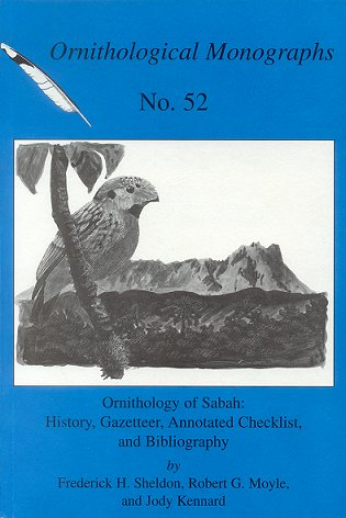 Ornithology of Sabah: History, gazetteer, annotated checklist, and bibliography. Frederick H. Sheldon.