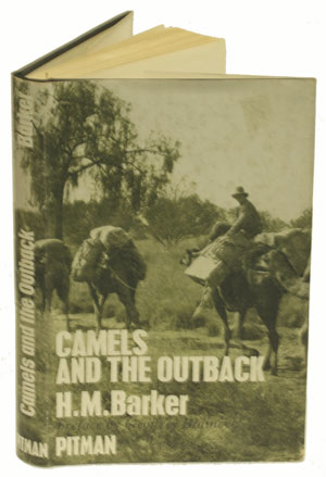 Camels and the outback. H. M. Barker.