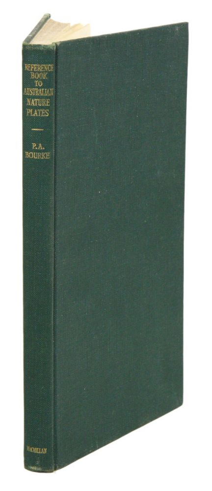 Reference book to Australian nature plates. P. A. Bourke.