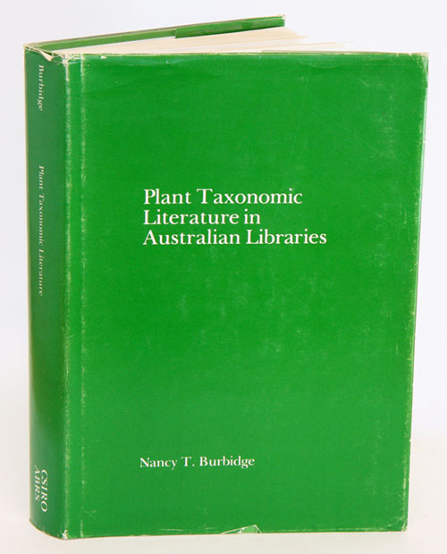 Plant taxonomic literature in Australian libraries. Nancy T. Burbidge.