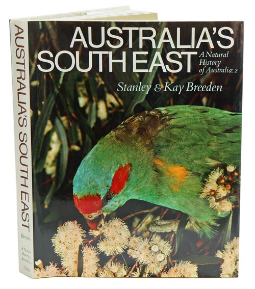 Australia's south east: a natural history of Australia, [volume] two. Stanley Breeden, Kay Breeden.