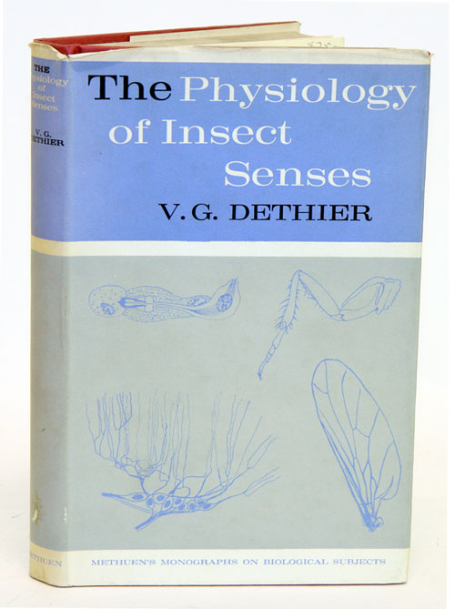 The physiology of insect senses. V. G. Dethier.